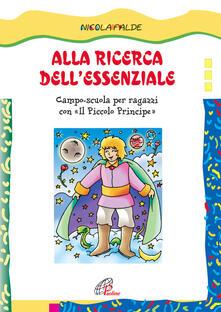 Alla ricerca dellessenziale. Campo scuola per ragazzi con Il piccolo principe.pdf