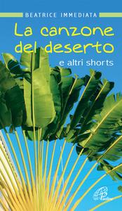 Libro La canzone del deserto e altri shorts Beatrice Immediata