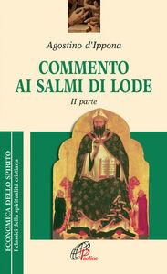Libro Commento ai salmi di lode. Vol. 2 Agostino (sant')