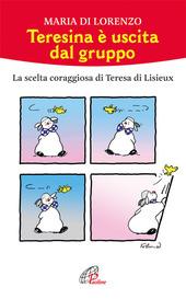 Teresina è uscita dal gruppo. La scelta coraggiosa di Teresa di Lisieux