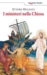Foto Cover di I ministeri nella Chiesa, Libro di Ettore Malnati, edito da Paoline Editoriale Libri