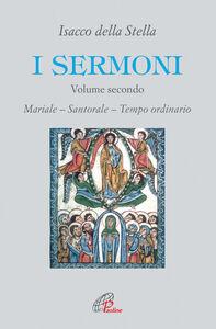 Libro I sermoni. Vol. 2: Mariale. Santorale. Tempo ordinario. Isacco Della Stella