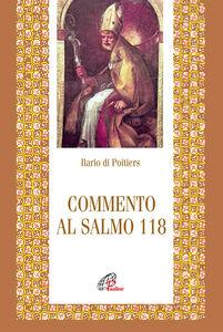 Libro Commento al Salmo 118 Ilario di Poitiers (sant')