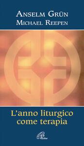 Libro Anno liturgico come terapia Anselm Grün , Michael Reepen
