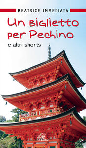 Libro Un biglietto per Pechino e altri shorts Beatrice Immediata