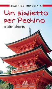 Un biglietto per Pechino e altri shorts