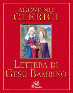 Foto Cover di Lettera di Gesù Bambino, Libro di Agostino Clerici, edito da Paoline Editoriale Libri