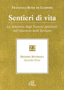 Sentieri di vita. Vol. 2/2: La dinamica degli esercizi ignaziani nellitinerario delle scritture..pdf
