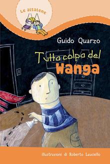 Lpgcsostenible.es Tutta colpa del Wanga. Ediz. illustrata Image