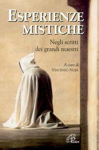 Libro Esperienze mistiche. Negli scritti dei grandi maestri