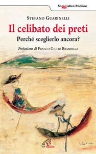 Libro Il celibato dei preti. Perché sceglierlo ancora? Stefano Guarinelli