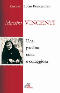Maestra Vincenti. Una paolina colta e coraggiosa