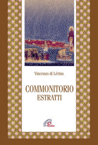 Libro Commonitorio. Estratti Vincenzo Di Lérins
