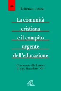 La comunità cristiana e il compito urgente dell'educazione. Commento alla Lettera di papa Benedetto XVI