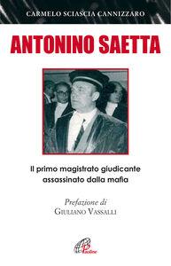 Libro Antonino Saetta. Il primo magistrato giudicante assassinato dalla mafia Carmelo Sciascia Cannizzaro