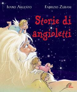 Libro Storie di angioletti Ivano Argento