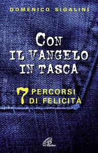 Foto Cover di Con il Vangelo in tasca. 7 percorsi di felicità, Libro di Domenico Sigalini, edito da Paoline Editoriale Libri