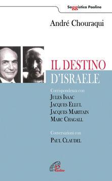 Filmarelalterita.it Il destino di Israele. Corrispondenza con Jules Isaac, Jacques Ellul, Jacques Maritain, Marc Chagall. Conversazioni con Paul Claudel Image