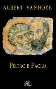 Foto Cover di Pietro e Paolo. Esercizi spirituali biblici, Libro di Albert Vanhoye, edito da Paoline Editoriale Libri