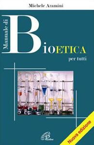 Manuale di bioetica per tutti