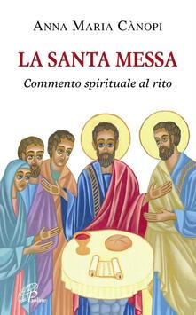 Daddyswing.es La santa messa. Commento spirituale al rito Image
