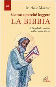 Libro Come e perché leggere la Bibbia. Il Sinodo dei vescovi sulla parola di Dio Michele Mazzeo