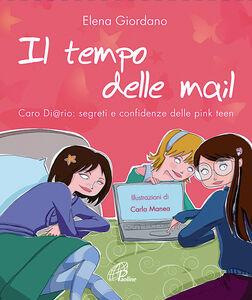 Foto Cover di Il tempo delle mail. C@ro diario. Segreti e confidenze delle pink teens, Libro di Elena Giordano, edito da Paoline Editoriale Libri
