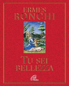 Libro Tu sei bellezza Ermes Ronchi