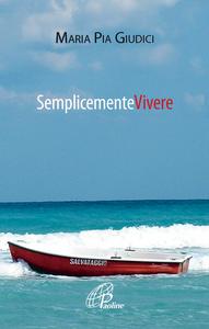 Libro Semplicemente vivere M. Pia Giudici