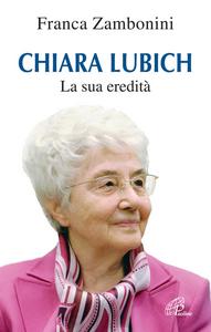 Libro Chiara Lubich. La sua eredità Franca Zambonini