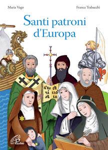 Foto Cover di Santi patroni d'Europa, Libro di Maria Vago, edito da Paoline Editoriale Libri