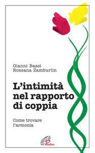 Libro L'  intimità nel rapporto di coppia. Come trovare l'armonia Gianni Bassi , Rossana Zamburlin