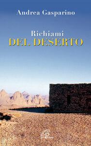 Foto Cover di Richiami del deserto, Libro di Andrea Gasparino, edito da Paoline Editoriale Libri