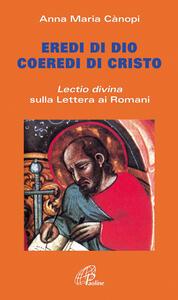 Eredi di Dio coeredi di Cristo. Lectio divina sulla Lettera ai Romani