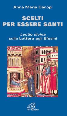 Scelti per essere santi. Lectio divina sulla Lettera agli Efesini.pdf