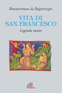 Libro Vita di San Francesco. Legenda major Bonaventura (san)