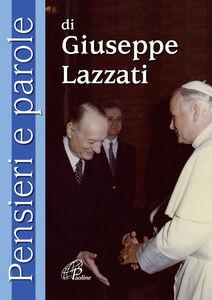 Libro Pensieri e parole di Giuseppe Lazzati Giuseppe Lazzati