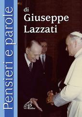 Pensieri e parole di Giuseppe Lazzati
