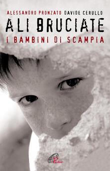 Ali bruciate. I bambini di Scampia - Alessandro Pronzato,Davide Cerullo - copertina