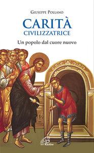 Libro Carità civilizzatrice. Un popolo dal cuore nuovo Giuseppe Pollano