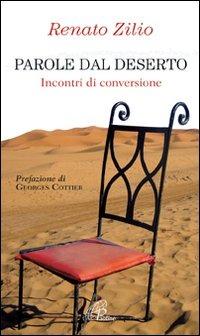 Parole dal deserto. Incontri di conversione - Zilio Renato - wuz.it