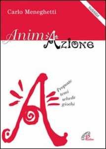 Libro Animazione. Proposte, temi, schede, giochi Carlo Meneghetti