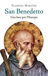 San Benedetto. Una luce per l'Europa