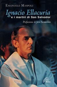 Libro Ignacio Ellacuría e i martiri di San Salvador Emanuele Maspoli