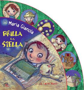 Libro Brilla la stella.È nato Gesù Maria Gianola