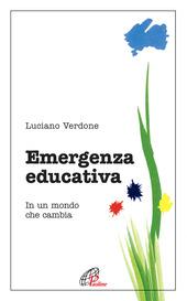 Emergenza educativa. In un mondo che cambia