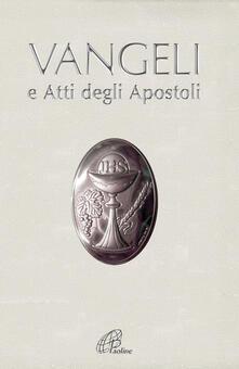 Vangeli e Atti degli Apostoli. Edizione per Prima Comunione