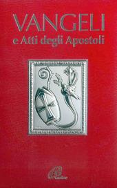 Vangeli e Atti degli Apostoli. Edizione per la Cresima
