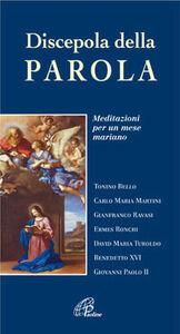 Foto Cover di Discepola della Parola. Meditazioni per un mese mariano, Libro di  edito da Paoline Editoriale Libri