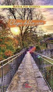 Foto Cover di Elogio della vita, Libro di M. Pia Giudici, edito da Paoline Editoriale Libri